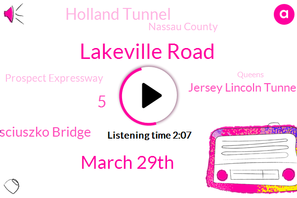 Lakeville Road,March 29Th,5,Kosciuszko Bridge,Jersey Lincoln Tunnel,Holland Tunnel,Nassau County,Prospect Expressway,Queens,Northern Boulevard,Five,New York Times,BOB,New York,Tonight,BQE,10 Minutes,Long Island Railroad,Wednesday,B Q E