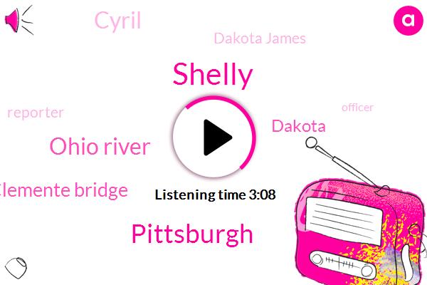 Shelly,Pittsburgh,Ohio River,Roberto Clemente Bridge,Dakota,Cyril,Dakota James,Reporter,Officer,Two Thousand Seventeen Forty Days,Thirty Feet,Nine Weeks