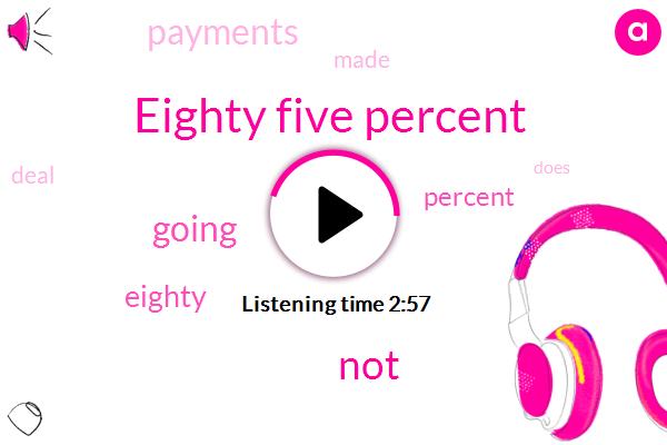 Eighty Five Percent