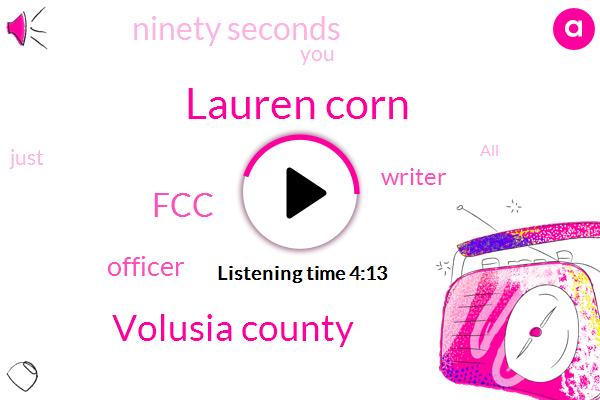 Lauren Corn,Volusia County,FCC,Officer,Writer,Ninety Seconds