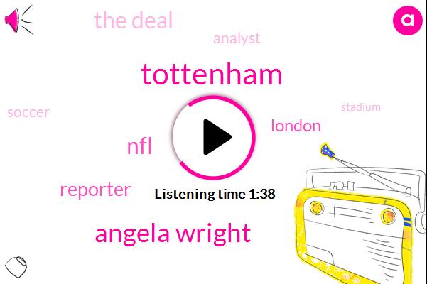 Angela Wright,Tottenham,NFL,Reporter,London,The Deal,Analyst,Soccer