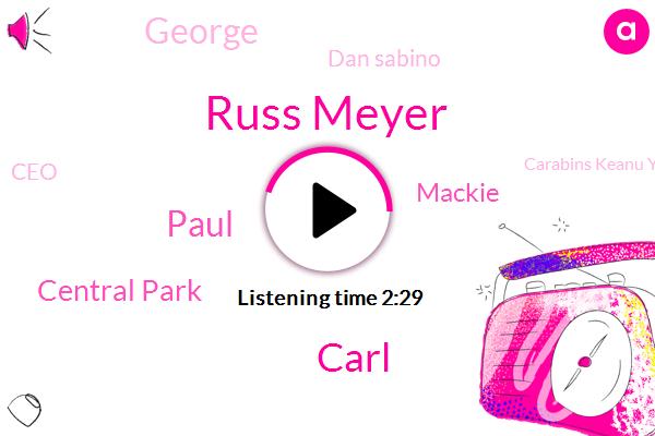 Russ Meyer,Carl,Paul,Central Park,Mackie,George,Dan Sabino,CEO,Carabins Keanu York,Jay Farner