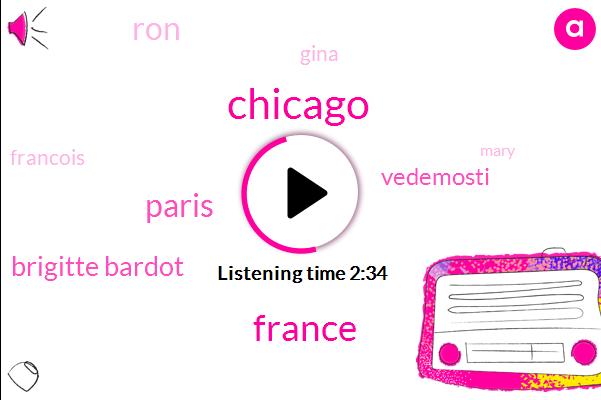 Chicago,France,Paris,Brigitte Bardot,Vedemosti,RON,Gina,Francois,Mary,Roger Vedeno,Normandy,Horn