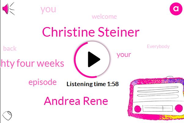 Christine Steiner,Andrea Rene,Eighty Four Weeks