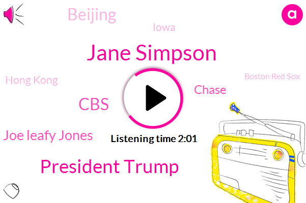 Jane Simpson,President Trump,CBS,Joe Leafy Jones,Chase,Beijing,Hong Kong,Iowa,Boston Red Sox,David Ortiz,Vicki Barker,Dominican Republic,Steve Futterman,Davenport,Deborah,Medicare,North Carolina