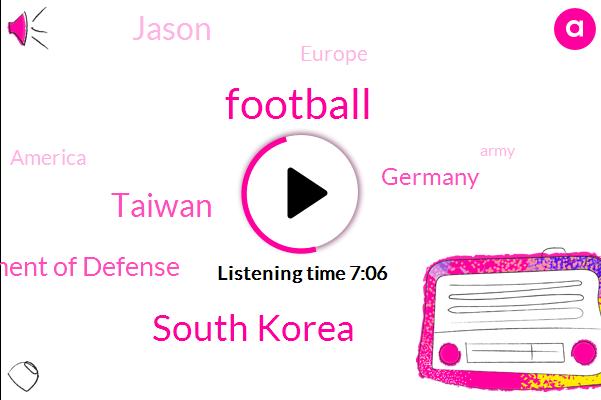 Football,South Korea,Taiwan,Department Of Defense,Germany,Jason,Europe,America,Army,Euro Twenty Twenty,Bundesliga,French Foreign Legion,Russia,Football League,United States,Tokyo,Rugby,Asia,Kpmg,Baseball League