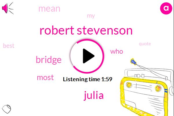 Robert Stevenson,Julia