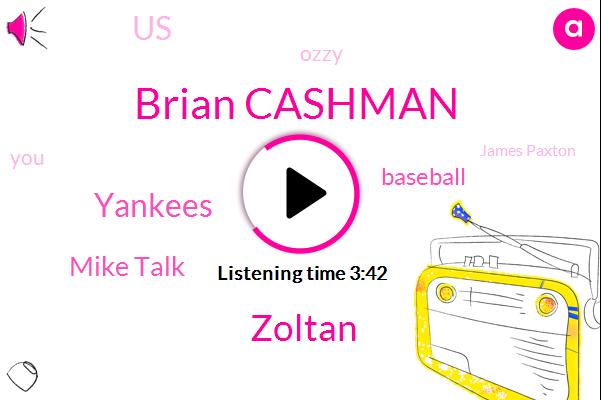 Brian Cashman,Zoltan,Yankees,Mike Talk,Baseball,United States,Ozzy,James Paxton,Stroman,Toronto,Donna,Clinton,Frazier,Scherzer,American League East One,Hicks,Paul,Matt,Seventy Two Hours