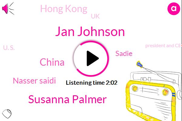 Jan Johnson,Susanna Palmer,China,Nasser Saidi,Sadie,Hong Kong,UK,Bloomberg,U. S.,President And Ceo,Middle East,Twenty Three Percent,Twenty Five Percent,Twenty Four Hours,Fifty Years,Four Months,One Percent,Three Weeks,Six Months