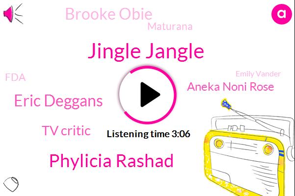 Jingle Jangle,Phylicia Rashad,Eric Deggans,Tv Critic,Aneka Noni Rose,Brooke Obie,Maturana,FDA,Emily Vander,NPR,Whitaker