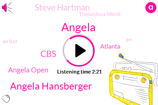 Angela,Angela Hansberger,CBS,Angela Open,Atlanta,Steve Hartman,Thelonious Monk,Writer