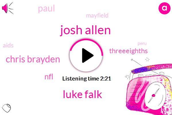 Josh Allen,Luke Falk,Chris Brayden,NFL,Threeeighths,Paul,Mayfield,Peru,Aids,Washington,Jared Gough,Golf,Three Quarters,3 Quarters