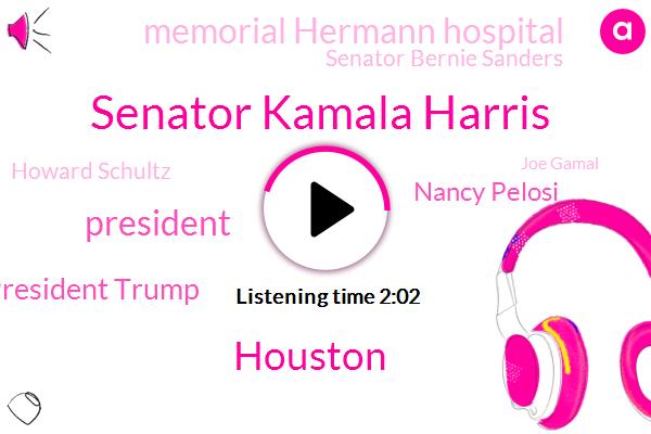 Senator Kamala Harris,Houston,President Trump,Nancy Pelosi,Memorial Hermann Hospital,Senator Bernie Sanders,Howard Schultz,Joe Gamal,Heroin,Starbucks,Medicare,Manhattan,CNN,CEO,Official