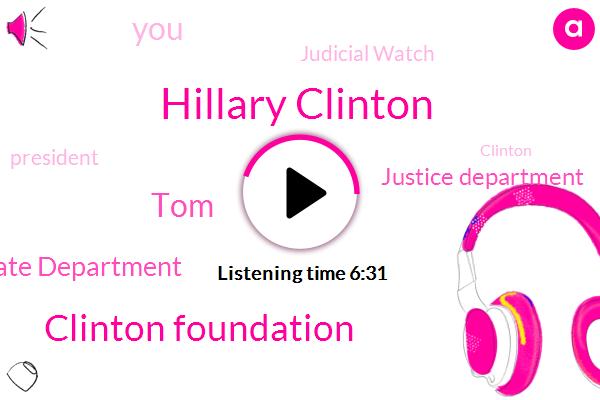 Hillary Clinton,Clinton Foundation,State Department,Justice Department,TOM,Judicial Watch,Clinton,Bill Bill Clinton,President Trump,Israel,Russia,FBI,Fbi Justice Department,Department Of Justice,Perjury,United States,Uranium One,Tony Blair,Sidney Blumenthal