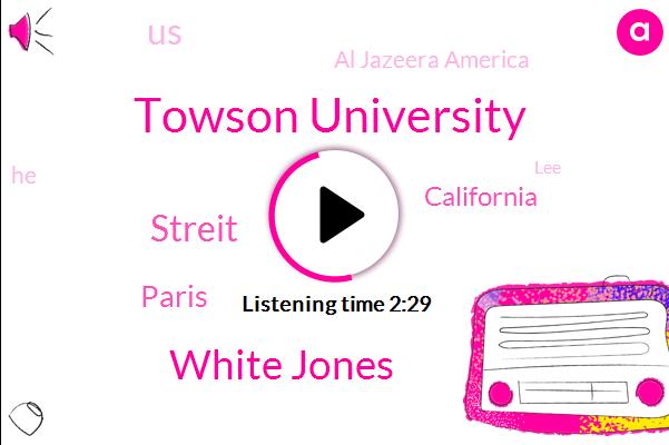 Towson University,White Jones,Streit,Paris,California,United States,Al Jazeera America,LEE,David Duke,Neal Nazi,Casey,Donald Trump