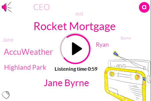 Rocket Mortgage,Jane Byrne,Accuweather,Highland Park,Ryan,CEO