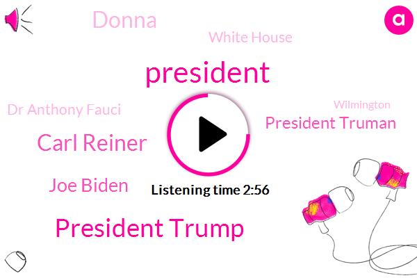 President Trump,Carl Reiner,Joe Biden,President Truman,Donna,White House,Dr Anthony Fauci,Wilmington,AP,Arizona,Delaware,Steny Hoyer,Corona,Santa Catalina Mountains,European Union,Maryland,Taliban