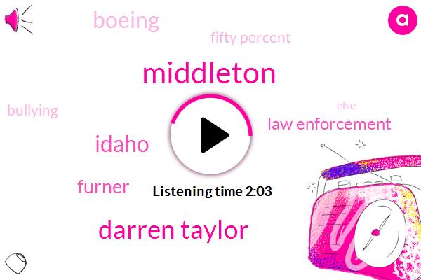 Darren Taylor,Idaho,Middleton,Furner,Law Enforcement,Boeing,Fifty Percent