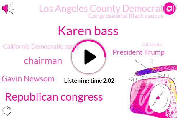 Karen Bass,Republican Congress,Gavin Newsom,Chairman,President Trump,Los Angeles County Democratic Party,Kcrw,Congressional Black Caucus,California Democratic Party,Democratic Party,Eric Bellman,California,Eric Roy,Jackie Speier,Eric Boman,Robert Muller,House Judiciary Committee,Balan,Paul Manafort