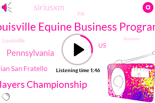 Louisville Equine Business Program,Horizons National Horse Players Championship,Pennsylvania,Brian San Fratello,United States,Siriusxm,PA