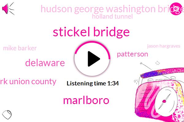 Stickel Bridge,Marlboro,Delaware,Clark Union County,Patterson,Hudson George Washington Bridge,Holland Tunnel,Mike Barker,Jason Hargraves,Fifteen Minutes