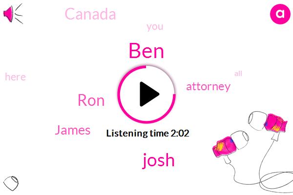 BEN,Josh,RON,James,Attorney,Canada