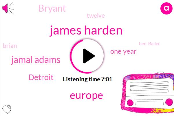 James Harden,Europe,Jamal Adams,Three,Detroit,One Year,Bryant,Twelve,Brian,Ben. Baller,A Day,Big Sur,Charles,Santa Barbara Monterey,Barkley,Twitter,Ninety Nine Percent,Twenty Minutes,Twelve Fan,TWO
