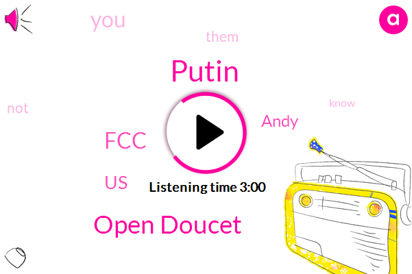 Putin,Open Doucet,FCC,United States,Andy