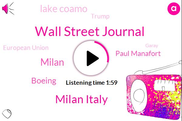 Wall Street Journal,Milan Italy,Milan,Boeing,Paul Manafort,Lake Coamo,Donald Trump,European Union,Garay,Charlie Turner,Prime Minister,Producer,United States,Theresa,Fraud,President Trump,New York,Britain
