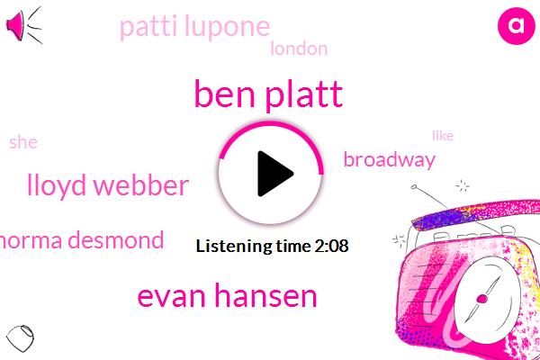 Ben Platt,Evan Hansen,Lloyd Webber,Norma Desmond,Broadway,Patti Lupone,London