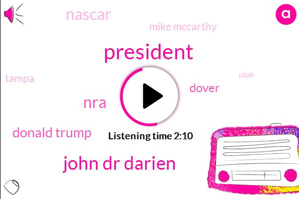 President Trump,John Dr Darien,NRA,Donald Trump,Dover,Nascar,Mike Mccarthy,Tampa,Utah,Chicago,Saint Louis,NPS,Cardinals,Greg Mazzi,Justin Garcia,Kevin Harvick,Packers,Bruins,Sharks