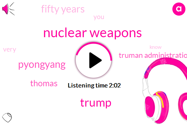 Nuclear Weapons,Donald Trump,Pyongyang,Thomas,Truman Administration,Fifty Years