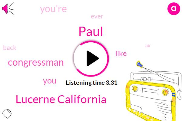 Paul,Lucerne California,Congressman