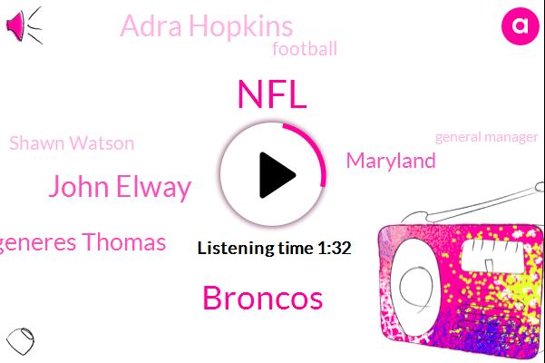 NFL,Broncos,John Elway,Generes Thomas,Maryland,Adra Hopkins,Football,Shawn Watson,General Manager,Two Hours