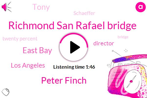 Richmond San Rafael Bridge,Kcbs,Peter Finch,East Bay,Los Angeles,Director,Tony,Schaeffer,Twenty Percent