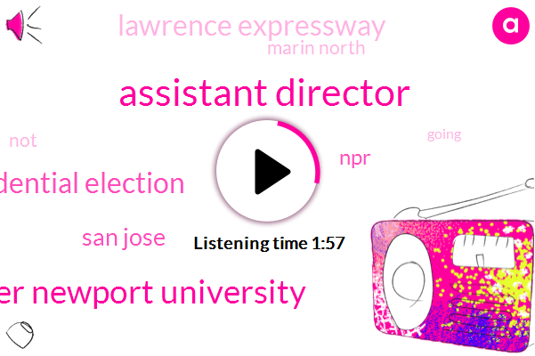 Assistant Director,Christopher Newport University,Presidential Election,San Jose,NPR,Kqed,Lawrence Expressway,Marin North