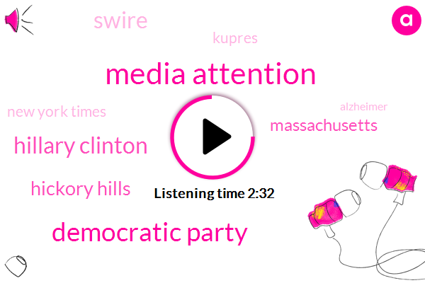 Media Attention,Democratic Party,Hillary Clinton,Hickory Hills,Massachusetts,Swire,Kupres,New York Times,Alzheimer,Mr King,Donna Brazile,DNC,Connecticut,Illinois,401 K