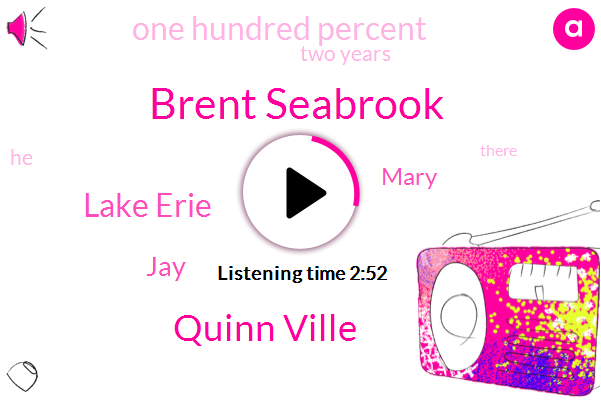 Brent Seabrook,Quinn Ville,Lake Erie,JAY,Mary,One Hundred Percent,Two Years