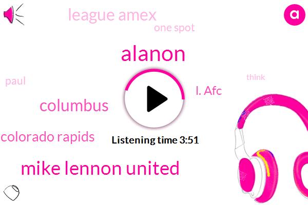 Alanon,Mike Lennon United,Columbus,Colorado Rapids,L. Afc,League Amex,One Spot,Paul