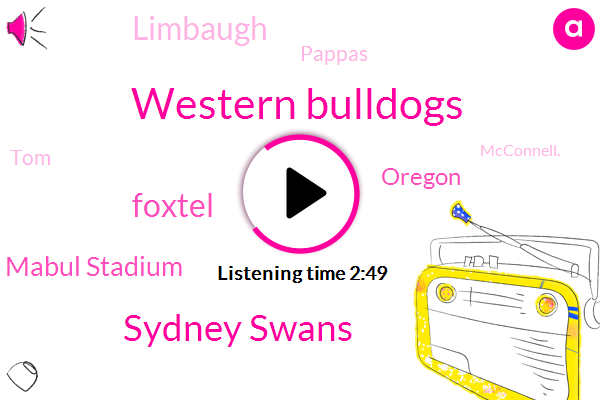 Western Bulldogs,Sydney Swans,Foxtel,Mabul Stadium,Oregon,Limbaugh,Pappas,TOM,Mcconnell.,Football,Nansen.,Richardson