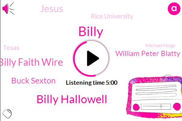 Billy Hallowell,Billy,Billy Faith Wire,Buck Sexton,William Peter Blatty,Jesus,Rice University,Texas,Michael Helge,Michael Palka,Writer