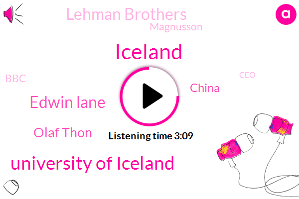 Iceland,University Of Iceland,Edwin Lane,Olaf Thon,China,Lehman Brothers,Magnusson,BBC,CEO,United States,Auckland,Mark,Connie,Three Days,Six Years