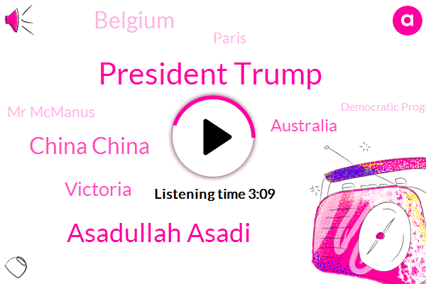 President Trump,Asadullah Asadi,China China,Victoria,Australia,Belgium,Paris,Mr Mcmanus,Democratic Progressive Party,Vienna,Rudy Giuliani,Tang Party,Greg Hunt,KMT,BBC,Fraud,Europe,Tehran,EU,Federal Health