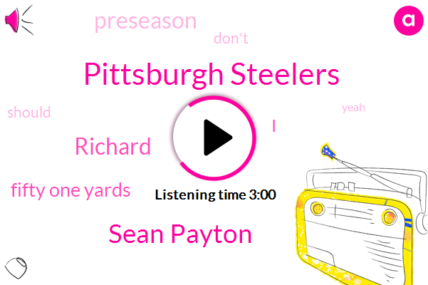 Pittsburgh Steelers,Sean Payton,Richard,Fifty One Yards