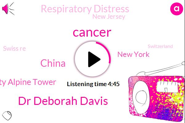 Cancer,Dr Deborah Davis,China,Equality Alpine Tower,New York,Respiratory Distress,New Jersey,Swiss Re,Switzerland,Cova,United States,Stan Sunshine,John