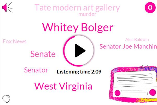 Whitey Bolger,West Virginia,Senator,Senate,Senator Joe Manchin,Tate Modern Art Gallery,Fox News,Murder,Alec Baldwin,New England,John Payne,Patrick Morrissey,Lindsey Sear,Boston,Kristin Goodwin,Lisa Lisera,President Trump,New York City