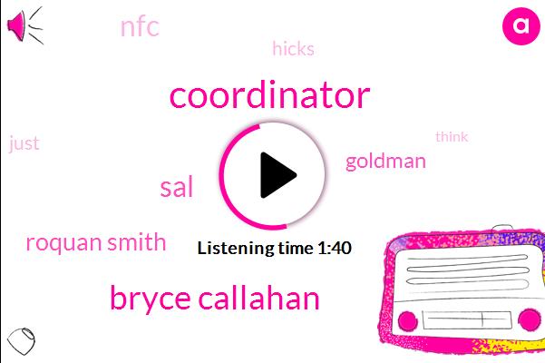 Coordinator,Bryce Callahan,SAL,Roquan Smith,Goldman,NFC,Hicks