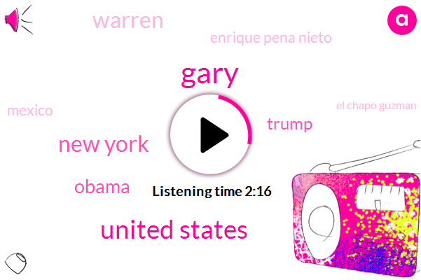 Gary,United States,New York,Barack Obama,Donald Trump,Warren,Enrique Pena Nieto,Mexico,El Chapo Guzman,Mexican Government,Official,President Trump,Washington,Como