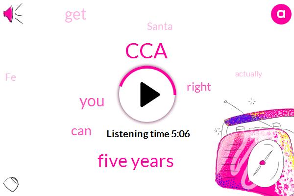 CCA,Five Years