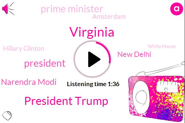 Virginia,President Trump,Narendra Modi,New Delhi,Prime Minister,Amsterdam,Hillary Clinton,White House,Washington,Seven Percent